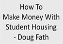Make Big Profits with Student Housing – Doug Fath